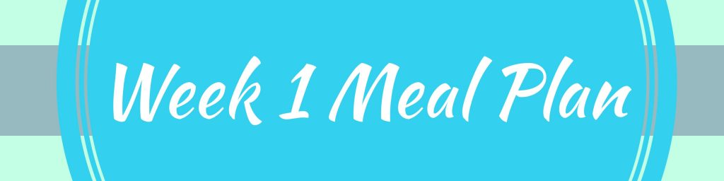 Week 1 Sugar Free Challenge Meal Plan