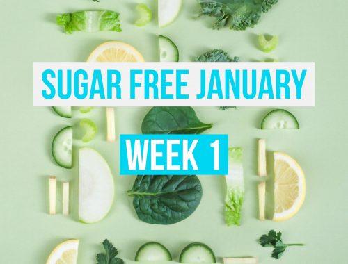 Week 1 Sugar Free January Challenge