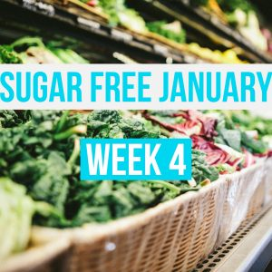 Sugar Free January Week 4 Meal Plan