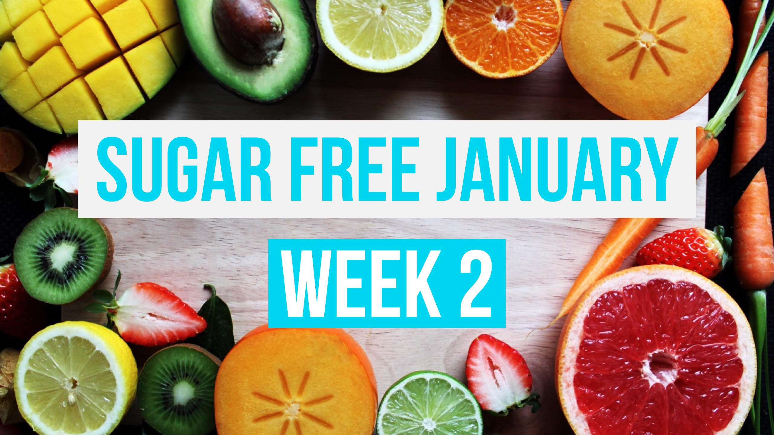 Sugar Free January Week 2